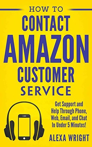 How to Contact Amazon Customer Service : Get Support and Help Through Phone, Web, Email, and Chat In Under 5 Minutes!