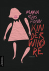 Kinderwhore by Maria Kjos Fonn