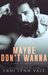 Maybe Don't Wanna (The Simple Man, #2)