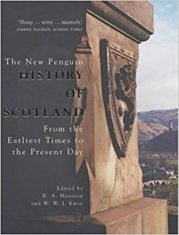 The New Penguin History of Scotland: From the Earliest Times to the Present Day
