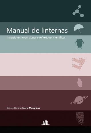 Manual de linternas; incursiones, excursiones y reflexiones científicas