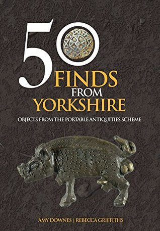 50-finds-from-yorkshire-objects-from-the-portable-antiquities-scheme