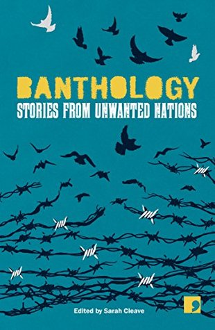 banthology-stories-from-unwanted-nations