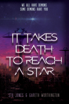 It Takes Death to Reach a Star by Stu Jones