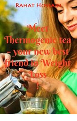 Meet Thermogenic Tea – Your New Best Friend In Weight Loss!