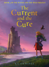 The Current and the Cure (The Water and the Wild, #3)