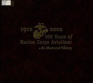 La mejor descarga de libros electrónicos 1912-2012: 100 Years of Marine Corps Aviation: An Illustrated History