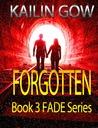 Forgotten (Fade, #3)