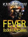 Fever (Fade, #4)
