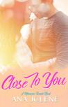 Close To You (Moonrise Beach, #1)