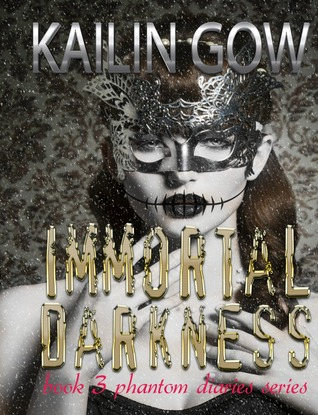 Immortal Darkness by Kailin Gow