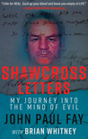 The Shawcross Letters: My Journey Into The Mind Of Evil