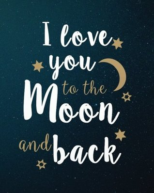 "I love you to the moon and back: Valentine's Day: 124 Pages of 8""x10"" Blank Paper Sketchbook for Drawing And Sketching (Happy Valentine's Day Blank Sketchbook Journal Series) (Volume 4)"