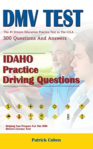 Idaho DMV Permit Test: 200 Drivers Test Questions, including Teens Driver Safety, Permit practice tests, defensive driving test and the new 2018 driving laws