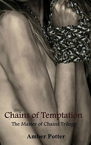 Chains of Temptation (The Master of Chains Trilogy Book 1) by Amber Potter