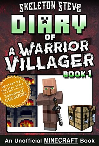 Diary of a Minecraft Warrior Villager - Book 1: Unofficial Minecraft Books for Kids, Teens, & Nerds - Adventure Fan Fiction Diary Series