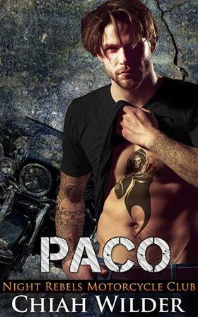 Paco (Night Rebels MC #5) by Chiah Wilder