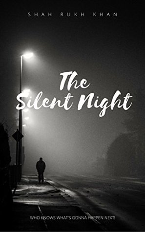 The Silent Night: Who Knows What's Gonna Happen Next