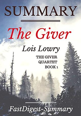 Summary | The Giver: By Lois Lowry (The Giver Quartet - Book 1) (The Giver: A Chapter by Chapter Summary - Giver Quartet Book 1 - Hardcover, Audiobook, Audible, Paperback, Series, Summary)