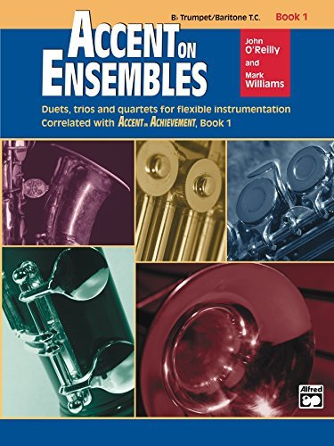 Accent on Ensembles: Trumpet or Baritone T.C., Book 1