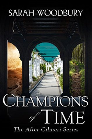 Champions of Time (After Cilmeri #13)