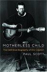 Eric Clapton: Motherless Child