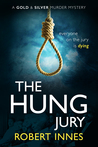 The Hung Jury (The Gold and Silver Murder Mysteries)