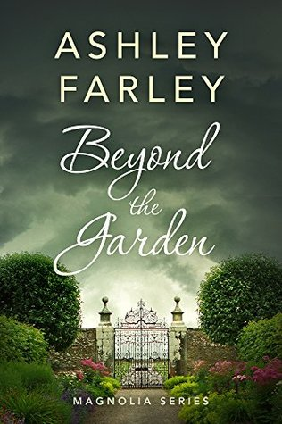Beyond the Garden (Magnolia Series #2)