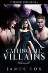 Calling All Villains by James   Cox