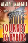 JOURNEY TO BYBLOS (The Forgotten Seer of Edenhope Thriller Series Book 2)