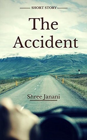 The Accident by Shree Janani