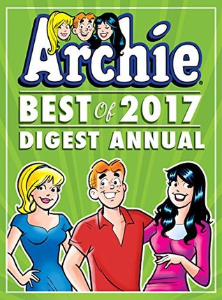 Archie : Best of 2017 Digest Annual (Archie Comics Graphic Novels)