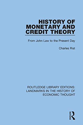 history-of-monetary-and-credit-theory-from-john-law-to-the-present-day-volume-9-routledge-library-editions-landmarks-in-the-history-of-economic-thought