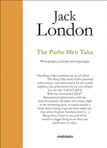 The Paths Men Take: Photographs, journals and reportages