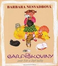 Garpíškoviny aneb Bibi a čtyři kočky by Barbara Nesvadbová