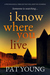 I Know Where You Live by Pat  Young