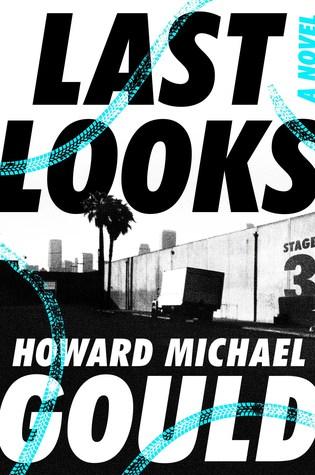 Last Looks by Howard Michael Gould