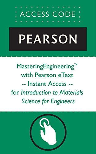 MasteringEngineering® with Pearson eText -- Instant Access -- for Introduction to Materials Science for Engineers