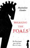 Breaking The Foals by Maximilian Hawker