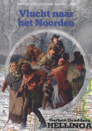 De vlucht naar het noorden by Gerben Graddesz Hellinga
