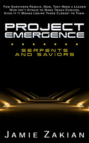 Serpents and Saviors (Project Emergence, #2)