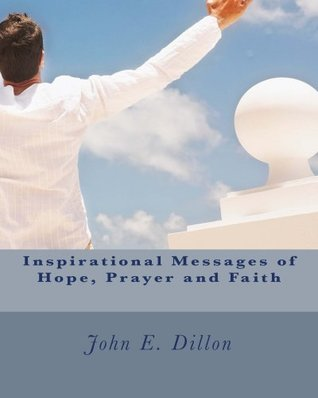 Inspirational Messages of Hope, Prayer and Faith