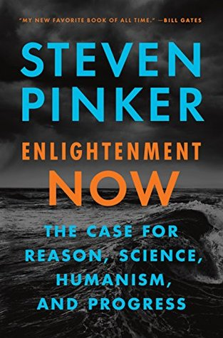 Enlightenment now the case for reason science humanism and enlightenment now the case for reason science humanism and progress by steven pinker fandeluxe Choice Image