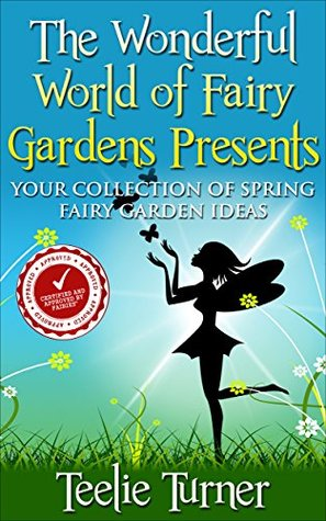 The Wonderful World of Fairy Gardens Presents: Your Collection of Spring Fairy Garden Ideas