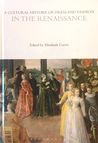 A Cultural History of Dress and Fashion in the Renaissance (A Cultural History of Dress and Fashion, #3)