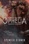 Ophelia, Demons & Money (Ophelia Legacy Book 3)