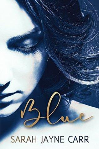 Blue by Sarah Jayne Carr