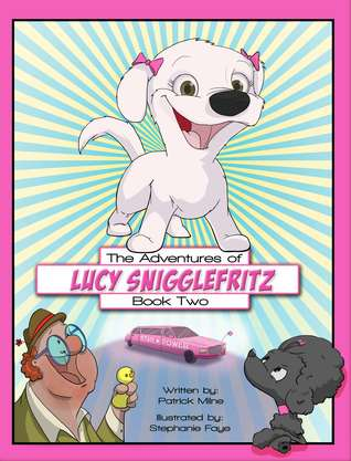 The Adventures of Lucy Snigglefritz - Book Two