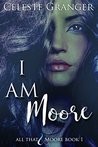 I Am Moore (All That & Moore, #1)