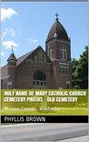 Holy Name of Mary Catholic Church Cemetery Photos - Old Cemetery: Marion County, Kentucky